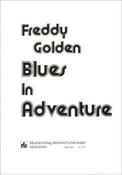 Freddy Golden: Blues in Adventure